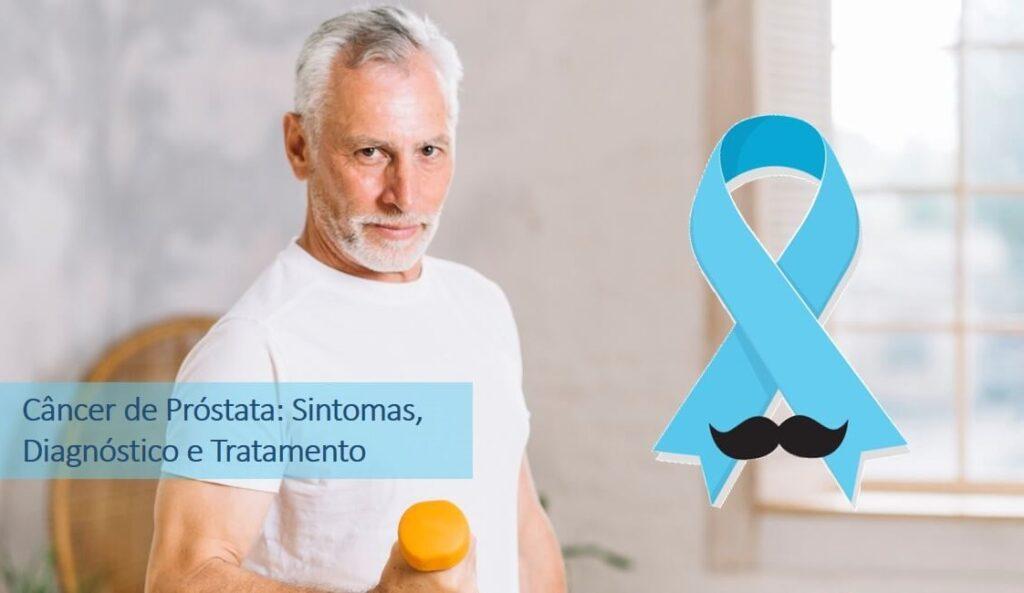 Câncer de próstata: Sintomas, diagnóstico e tratamento